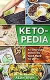 Keto-Pedia: A Complete Guide To Fast-Trek to Keto (English Edition)