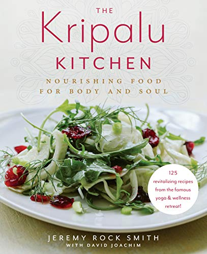 The Kripalu Kitchen: Nourishing Food for Body and Soul: A Cookbook (English Edition)