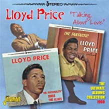Talking About Love - The Ultimate Albums Collection 1960 [ORIGINAL RECORDINGS REMASTERED] by Lloyd Price (2013-10-18)