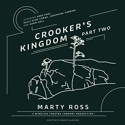 Crooker's Kingdom, Part 2                   Autor:                                                                                                                                 Marty Ross,                                                                                        Wireless Theatre Company - producer,                                                                                        Robert Valentine - director                               Sprecher:                                                                                                                                 Greg Page,                                                                                        Sally Hyde Lomax,                                                                                        Josephine Timmins,                   und andere                 Spieldauer: 44 Min.     Noch nicht bewertet     Gesamt 0,0