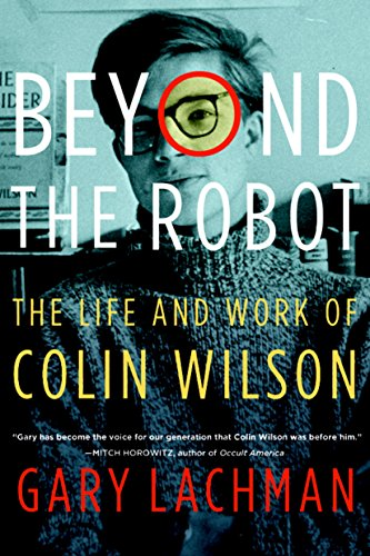 Beyond the Robot: The Life and Work of Colin Wilson (English Edition)  eBook: Lachman, Gary: Amazon.es: Tienda Kindle