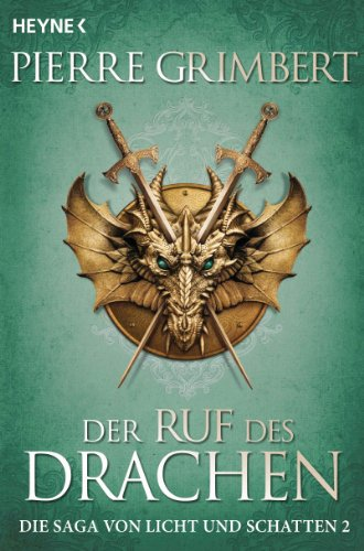 Der Ruf des Drachen: Die Saga von Licht und Schatten 2 - Roman