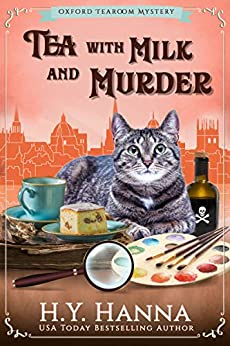Tea with Milk and Murder (Oxford Tearoom Mysteries ~ Book 2) by [H.Y. Hanna]