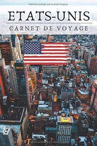 Etats Unis, Carnet de voyage: Livre à compléter   Pour tous ceux qui veulent écrire et organiser...