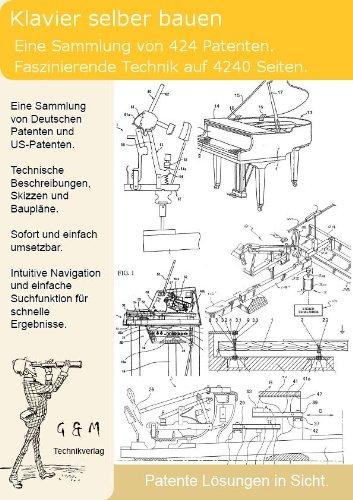 Klavier selber bauen: 424 Patente zeigen wie es geht