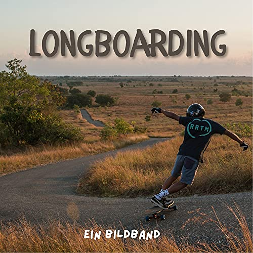 Longboarding: Ein Bildband