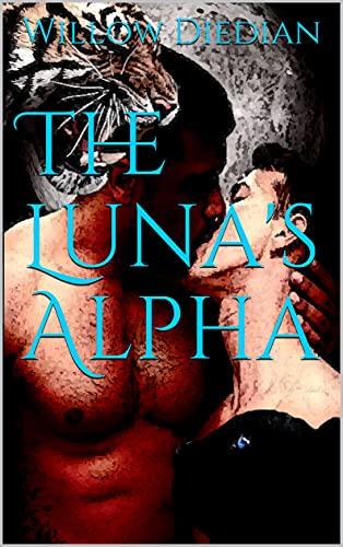 The Luna's Alpha (Saga of Lunas Book 1) (English Edition)