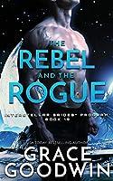 The Rebel and the Rogue (Interstellar Brides(r) Program)