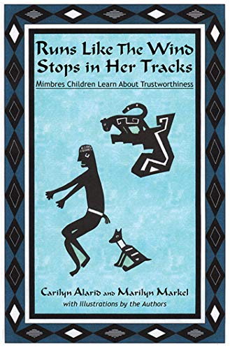 Runs Like The Wind Stops in Her Tracks: Mimbres Children Learn About Trustworthiness (English Edition)