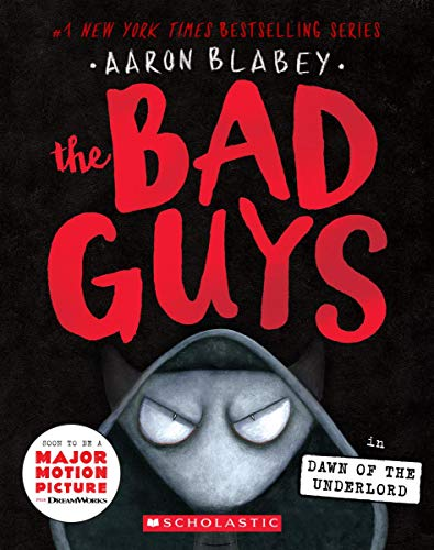 The Bad Guys in the Dawn of the Underlord (The Bad Guys #11)
