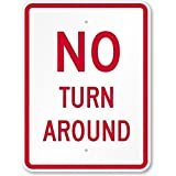 No Turn Around, Diamond Grade Reflective Sign, 80 mil Aluminum, 18' x 12'