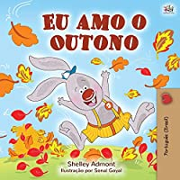 I Love Autumn (Brazilian Portuguese children's books): Portuguese edition - Brazil (Portuguese Bedtime Collection)