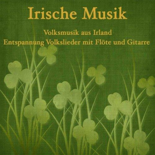Irische Musik: Volksmusik aus Irland, Entspannung Volkslieder mit Flöte und Gitarre