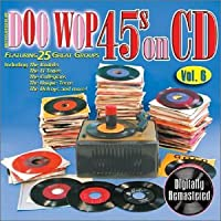 Vol. 6-Doo Wop 45s on CD