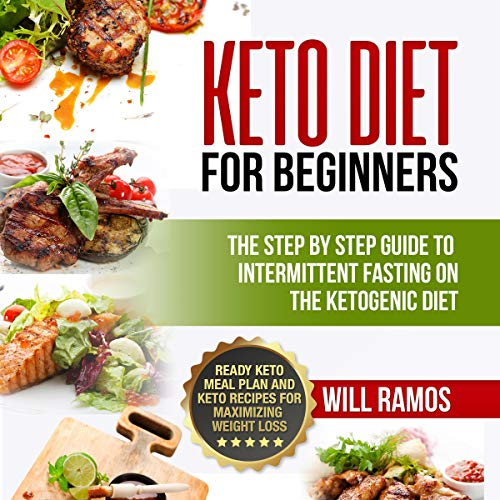 Keto Diet for Beginners: The Step by Step Guide to Intermittent Fasting on the Ketogenic Diet audiobook cover art