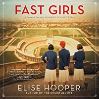 Fast Girls: A Novel of the 1936 Women's Olympic Team; Library Edition
