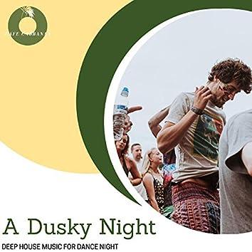 A Dusky Night - Deep House Music For Dance Night