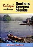Sea Kayak Nootka & Kyuquot Sound [Idioma Inglés]