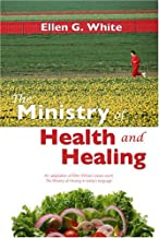 The Ministry of Health and Healing: An Adaption of Ministry of Healing: An Adaption of the Ministry of Healing