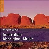 The Rough Guide to Australian Aboriginal Music (Music Rough Guides)