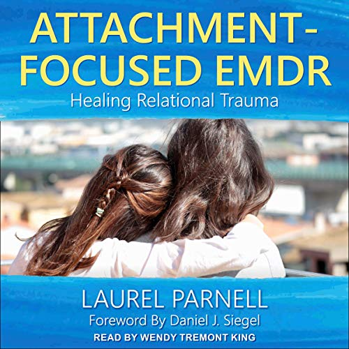 Attachment-Focused EMDR Audiobook By Laurel Parnell cover art