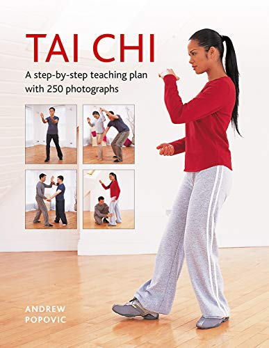 Tai Chi: A Step-By-Step Teaching Plan with 250 Photographs
