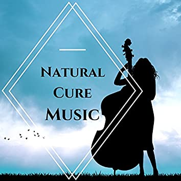 Natural Cure Music: Calm and Relaxing Songs for Stress Relief, Sounds of Nature, Forest, Ocean Waves