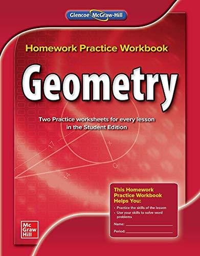Geometry, Homework Practice Workbook (MERRILL GEOMETRY)