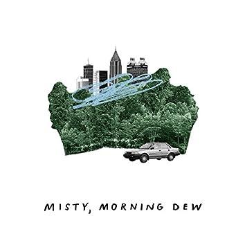 Misty, Morning Dew