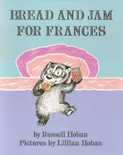 Bread And Jam For Frances (Turtleback School & Library Binding Edition)