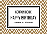 Happy Birthday Coupon Book: Fillable 30 Blank DIY Vouchers for Her,...