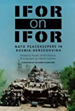 IFOR on IFOR: NATO Peace Keepers in Bosnia-Herzegovina