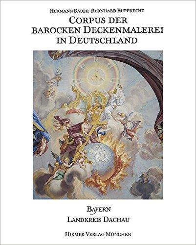 Corpus der barocken Deckenmalerei in Deutschland, Bd.5, Freistaat Bayern, Regierungsbezirk Oberbayern, Landkreis Dachau