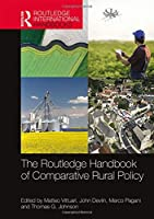 The Routledge Handbook of Comparative Rural Policy (Routledge International Handbooks)
