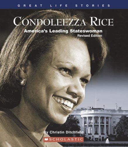 Condoleezza Rice: America's Leading Stateswoman (Great Life Stories: Political Figures)