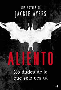 Aliento: No dudes de lo que solo ves tú par Jackie Ayers