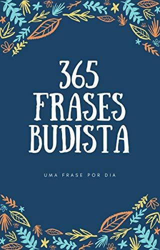 365 Frases Budista: uma frase por dia