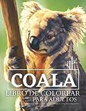 Coala: Libro de colorear para adultos: Cute Koala Coloring Pages Este adorable conjunto presenta diseños únicos para aliviar el estrés.