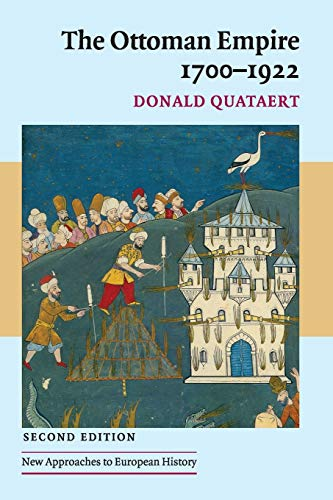 The Ottoman Empire, 1700-1922 (New Approaches to European...