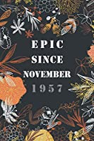 """Epic since November 1957 : notebook journal: Happy Birthday Gift, Awesome Birthday Gift for Writing Diaries and Journals, Special idea for anniversary Gift, Graph Paper Notebook / Journal (6"""" X 9"""" - 120 Pages)"""