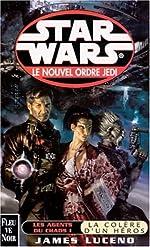Star wars - Les agents du chaos tome 1, la colère d'un héros de James Luceno