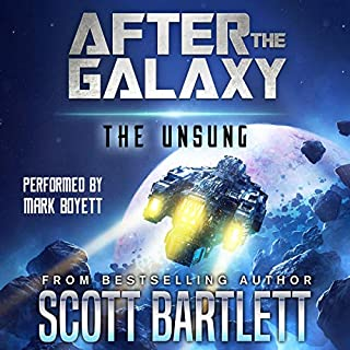After the Galaxy     The Unsung              By:                                                                                                                                 Scott Bartlett                               Narrated by:                                                                                                                                 Mark Boyett                      Length: 11 hrs and 39 mins     3 ratings     Overall 4.3