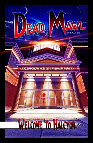 Welcome To Halcyon: Dead Mawl by S.G. Tasz ebook deal
