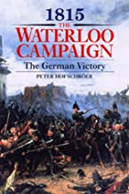 1815: the Waterloo Campaign: the German Victory