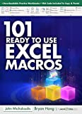 101 Ready To Use Microsoft Excel Macros: MyExcelOnline.com (101 Excel Series Book 2)