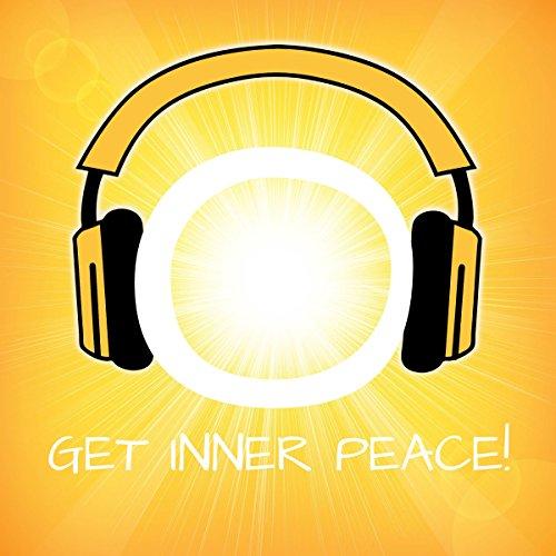 Get Inner Peace! Inneren Frieden finden mit Hypnose Titelbild