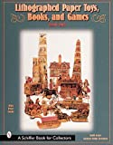 Lithographed Paper Toys, Books, and Games: 1880-1915
