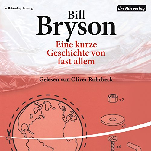 Eine kurze Geschichte von fast allem                   By:                                                                                                                                 Bill Bryson                               Narrated by:                                                                                                                                 Oliver Rohrbeck                      Length: 21 hrs and 20 mins     1 rating     Overall 3.0