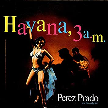 Perez Prado - Havana 3AM