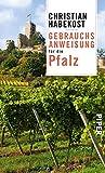 Gebrauchsanweisung für die Pfalz: 3. aktualisierte Auflage 2019